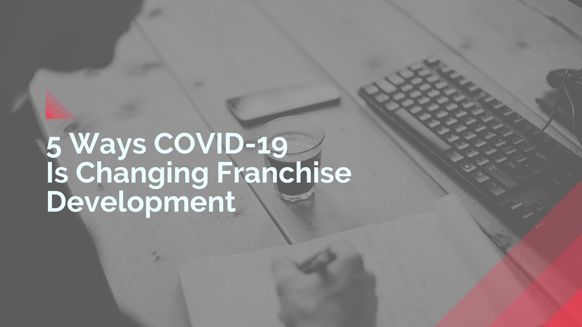 5 Ways COVID-19 Is Changing Franchise Development